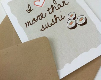 Greeting Card, I Love You More Than Sushi Card, 5x7