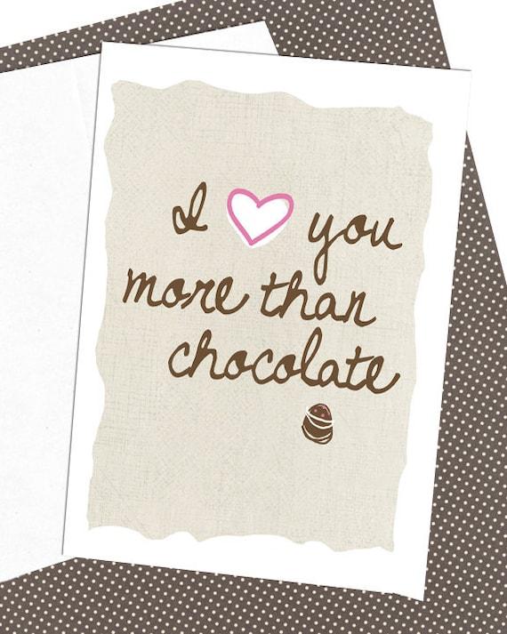 I Love You More Than Chocolate 5 x 7 Greeting Card