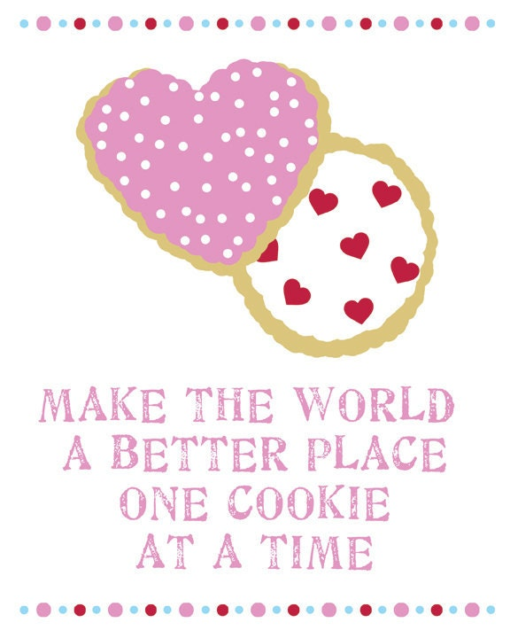 make the world a better place one cookie at a time print