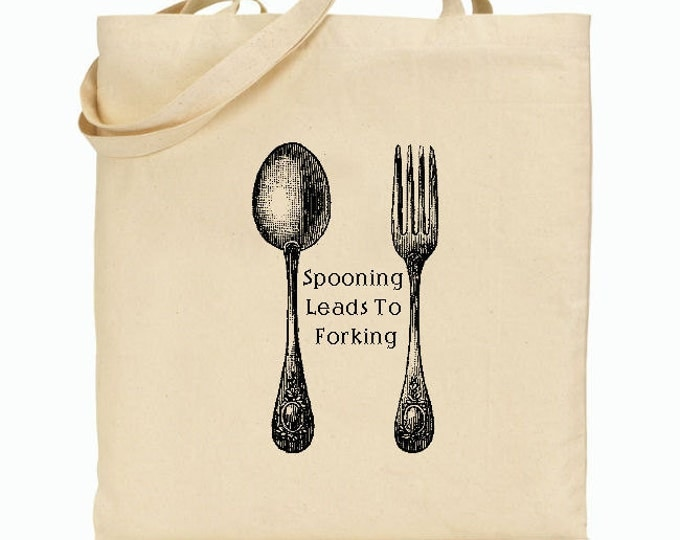 Eco Friendly Canvas Tote Bag - Reusable Grocery Bags - Funny Tote - Spooning Leads to Forking