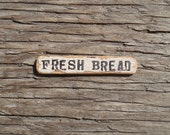 Little Sign- FRESH BREAD- Dollhouse Miniatures