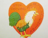 Vintage Valentine card rooster stop crowing and be my Valentine
