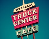 Witham Truck Center Neon Sign - Truck Stop Cafe - Retro Home Decor - Mancave Wall Art - Road Trip Art - Fine Art Photography