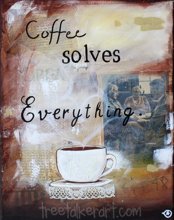 Coffee Solves Everything quote painting - Painting of coffee for kitchen or cafe