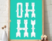 Oh Hi Typography Print. Seafoam background Funny Workspace Poster. Housewarming gift wall art inspirational quote  - TG102