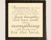 Everything Will Work Our For The Best - Customizable 8x8 Print in Many Colors