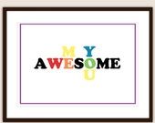 Me, We, You Awesome - Customizable 8x10 Print in Many Color Options, Other Sizes Available too