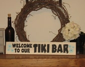 Welcome to Our Tiki Bar -WOOD SIGN- Home Decor Summer Party