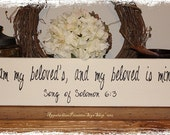I am my Beloved's, and my Beloved is Mine Song of Solomon 6:3 -Wood Sign- Love Wedding Anniversary Valentine's Day Gift