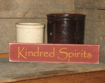 Kindred Spirits -WOOD SIGN- Primitive Country Home Decor U Choose Colors