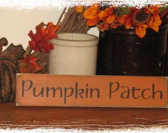 Pumpkin Patch-WOOD SIGN- Primitive Fall Decor/Halloween Sign/Thanksgiving Decor/Country Farmhouse Home Decor/Shelf Sitter