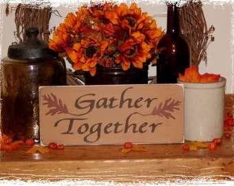 Gather Together-Thanksgiving Decor/Fall Decor/Home Decor/Fall Wood Sign/Handcrafted/Thanksgiving Sign