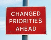 Changed Priorities Ahead 5x7 Photo