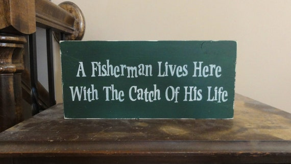 A Fisherman Lives Here With the Catch of His Life Sign Decoration Decor