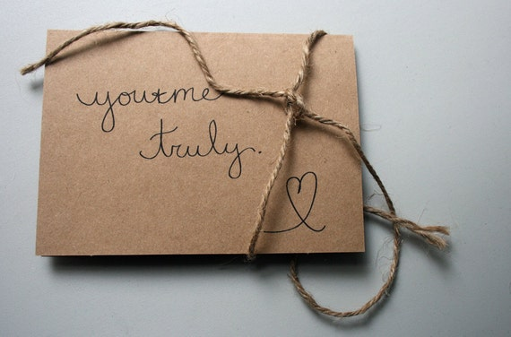 You & Me.  Truly.  -- Love -- Set of One Card and Envelope