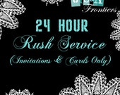 24 Hour RUSH Service - Invitations and Cards Only
