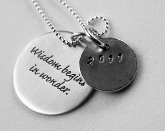 Graduation Gift for Her - Wisdom Quote - Personalized Grad 2015 - wisdom Quote Necklace - Inspirational Sterling Quote Jewelry