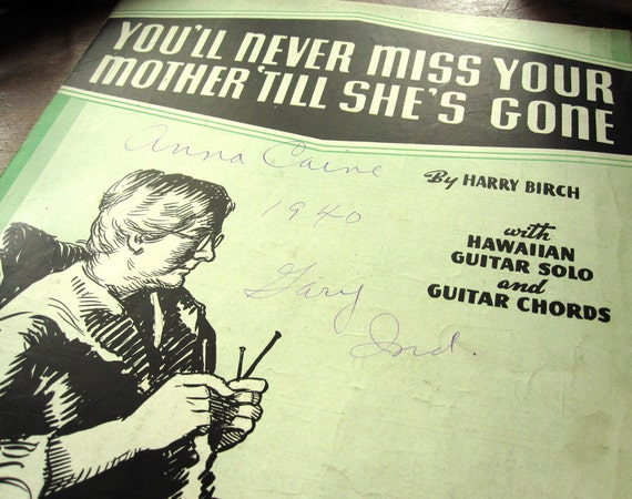 """Sheet music, """"You'll Never Miss Your Mother 'Till She's Gone,"""" knitting, vintage 1940, Mother's Day, green and black, Hawaiian guitar tab"""
