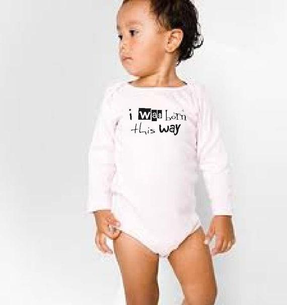 I was born this way Lady Gaga Baby Onesie Lady Gaga Born This Way Song Baby Clothes Boy Girl