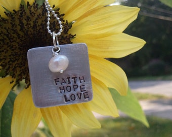 Faith Hope Love..OR customize..with freshwater pearl..Hand Stamped Necklace
