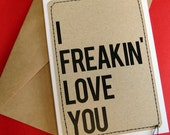 Handmade A6 Greeting Card with Envelope - I Freakin' Love You