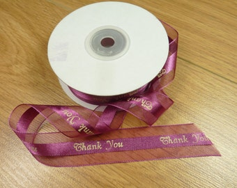 3yds - 7/8'' Burgundy organza and satin ribbon with a  ''Thank You'' print.