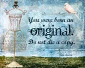 Be An Orginal - Inspirational 8x10 Print - Capture the Art of Your Life
