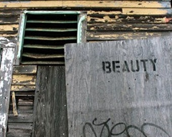 Beauty, Word Graffiti/Tag on a Wooden Building with Peeling Paint, 8x12, photograph
