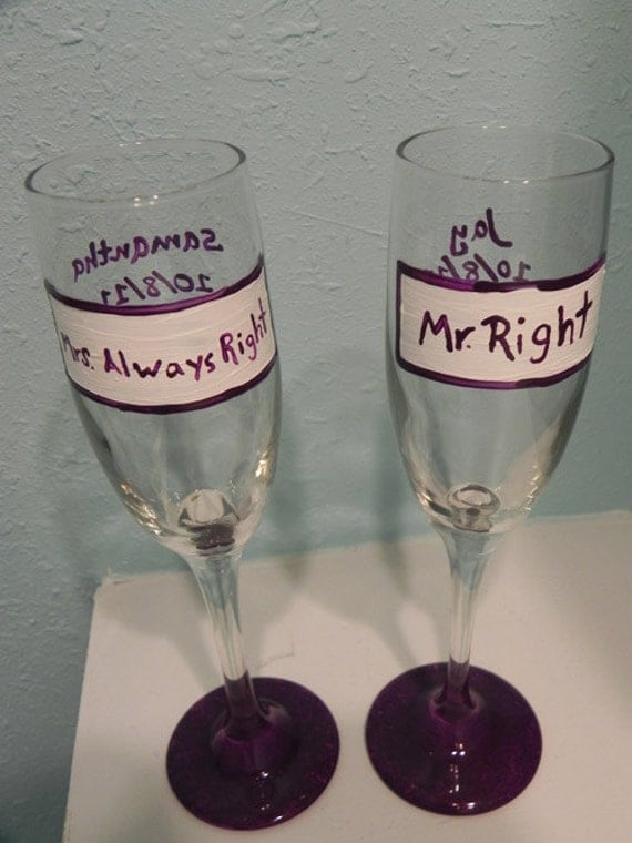 Mr.Right and Mrs. Always Right champagne flutes