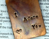 Personalized Bookmark - I Adore You - Hand Stamped and Antiqued Copper Bookmark  - Great  Gift! - Boyfriend Gift