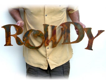 "Rowdy metal wall art sign - 34 1/2"" wide - choose you color with rust patina - steel wall art sign - rowdy friends metal wall art sign"