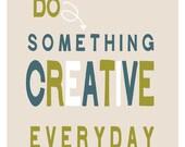 Do Something Creative Everyday ART PRINT - Olive, Blue, White and Grey