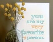 You Are My Very Favorite Person ART PRINT - Tangerine and Teal 8x10