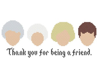 """Golden Girls Inspired """"Thank You for Being a Friend"""" Cross Stitch Chart"""