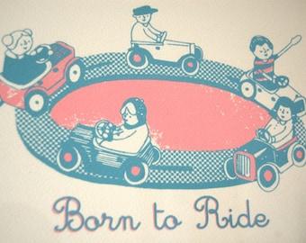 Born to Ride Screen Print