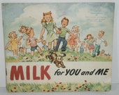 Milk for You and Me - Vintage Childrens Book -Dairy Council