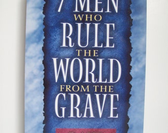 7 Men Who Rule the World From the Grave - Vintage Books