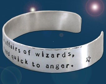 Do not meddle in the affairs of wizards - Hand Stamped Sterling Silver Cuff Bracelet - Tolkien Quote