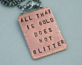 Tolkien Quote Necklace - Hand Stamped Copper and Sterling Silver Chain - All that is gold does not glitter