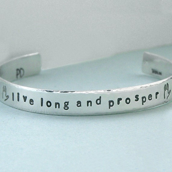 Live long and prosper - Cuff Bracelet - Hand Stamped Sterling Silver