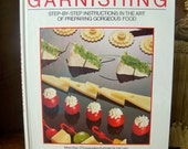 Vintage Garnishing Cookbook Step by Step Instructions Hor D'oeuvres Appetizers Food Presentation Vintage 1980s