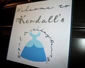 CINDERELLA- Door Sign- Welcome Guests In Style