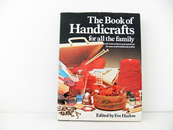Crafting Book - The Book of Handicrafts for all the Family - Ed. E. Harlow (1975)