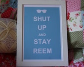 Shut Up and Stay Reem - TOWIE - Framed A4 Print - Keep Calm and Carry On