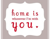 Home is Wherever I'm With You, 5''x5'' Print, Grey