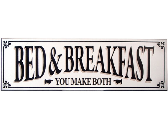 Bed and breakfast sign for A bed and breakfast