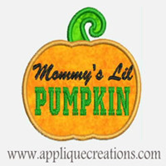 Mommy's Little Pumpkin ...Embroidery Applique Design...Three sizes for multiple hoops...Item1347.