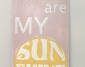 You Are My Sunshine, Wood Wall Art, Custom Wood Sign, Vintage Style, Quote Sign