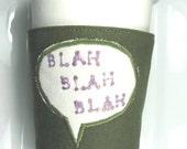 Blah Blah Blah Coffee Zarf