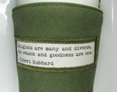 Coffee Cozy Reason and Goodness are One quote by Elbert Hubbard